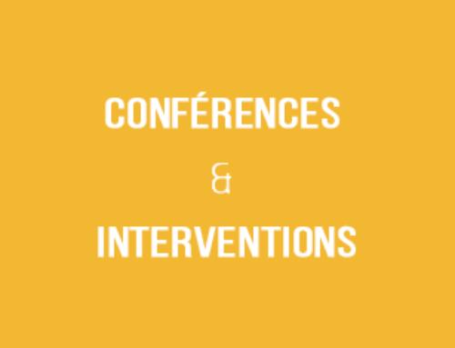 CONFÉRENCES & INTERVENTIONS